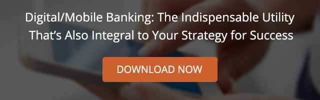 Digital/Mobile Banking: The Indispensable Utility That's Also Integral to Your Strategy for Success