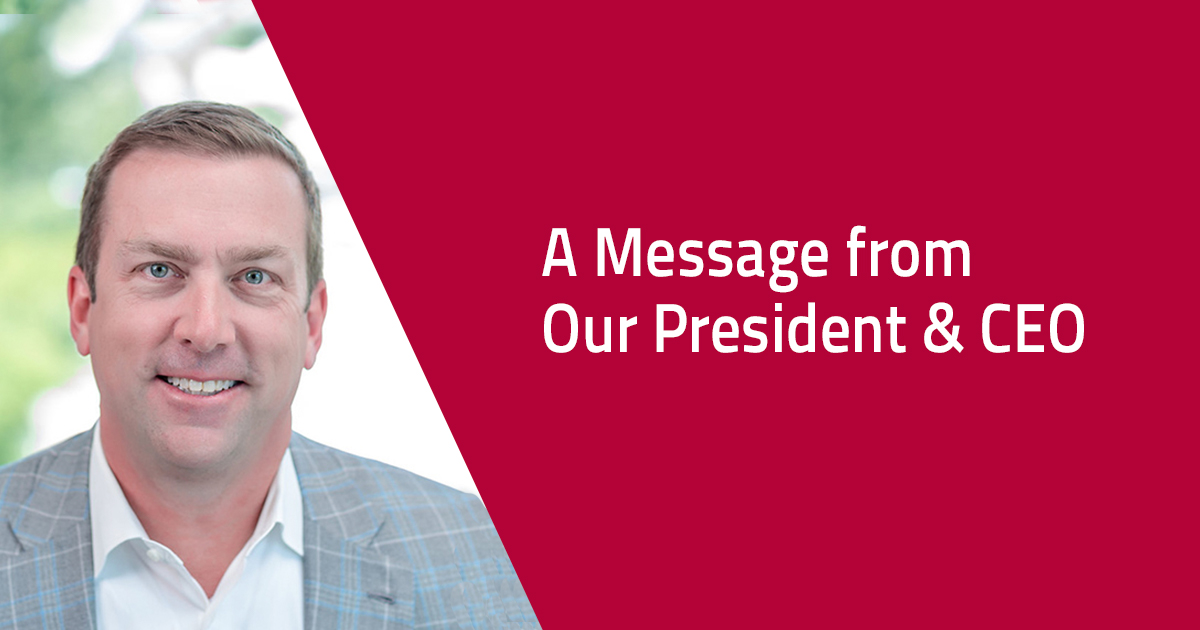 A Special COVID-19 Message from our President & CEO